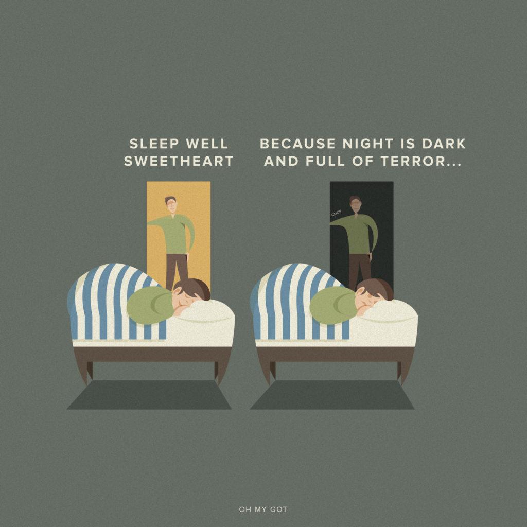 Oh my GOT, life after Game of Thrones. Mettere a letto i propri figli ricordandogli che la notte è buia e piena di terrore.