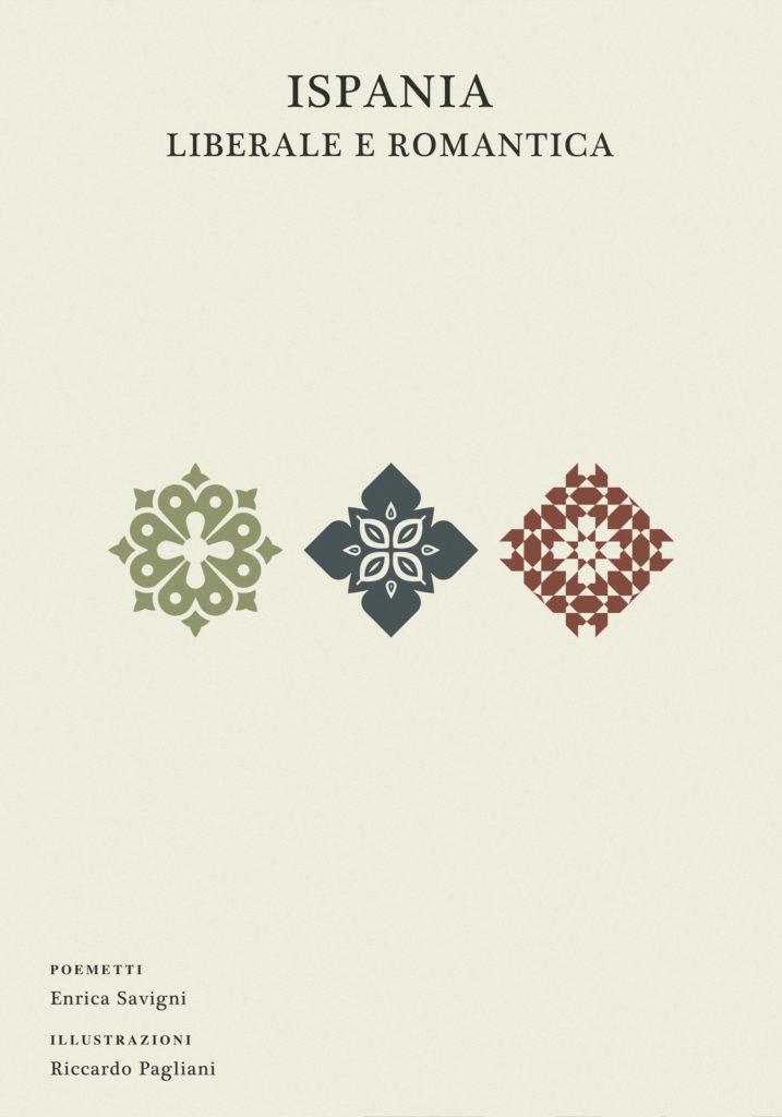 Ispania Liberale e Romantica, copertina. 3 azulejos, forme geometriche presenti sulle maioliche andaluse, assumono 3 colori differenti per indicare le tre protagoniste di questa avventura....questo è l'incipit di Ispania Liberale e Romantica