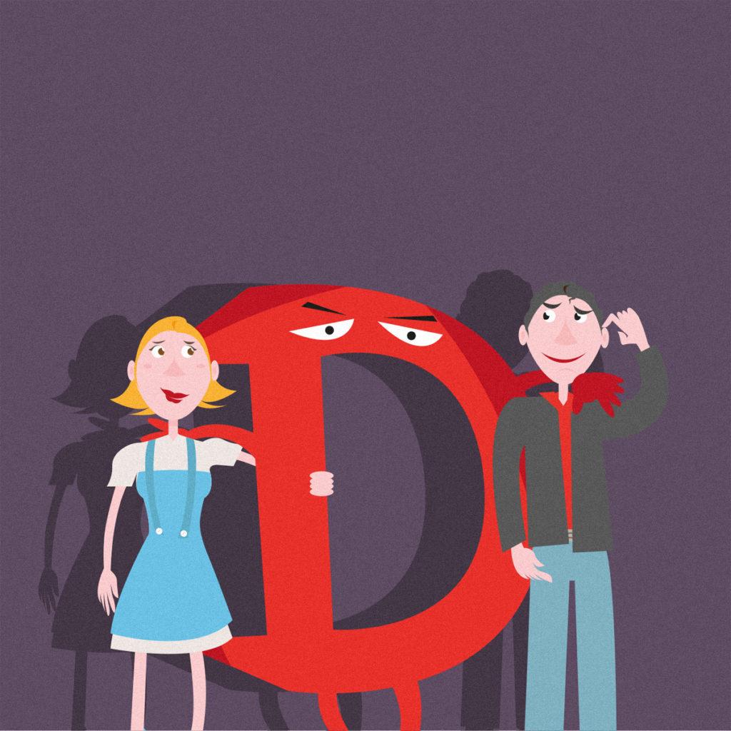 I personaggi principali della nostra vicenda: Dylan, un bel ragazzo vestito con jeans azzurri, giacca nera e camicia rossa, Dorothy, capelli biondi, occhi e vestito con gonna entrambi azzurri…e il Signor D, una grossa D rossa un pochino invadente!