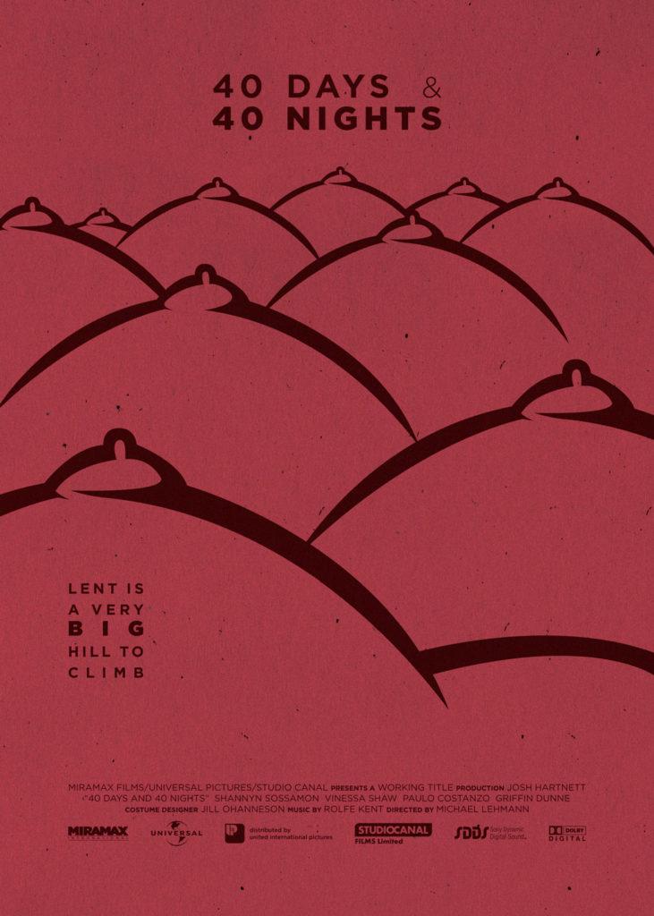 40 giorni e 40 notti, colline a forma di seni formano un panorama ondeggiato in cui perdersi dopo una quaresima di totale astinenza!