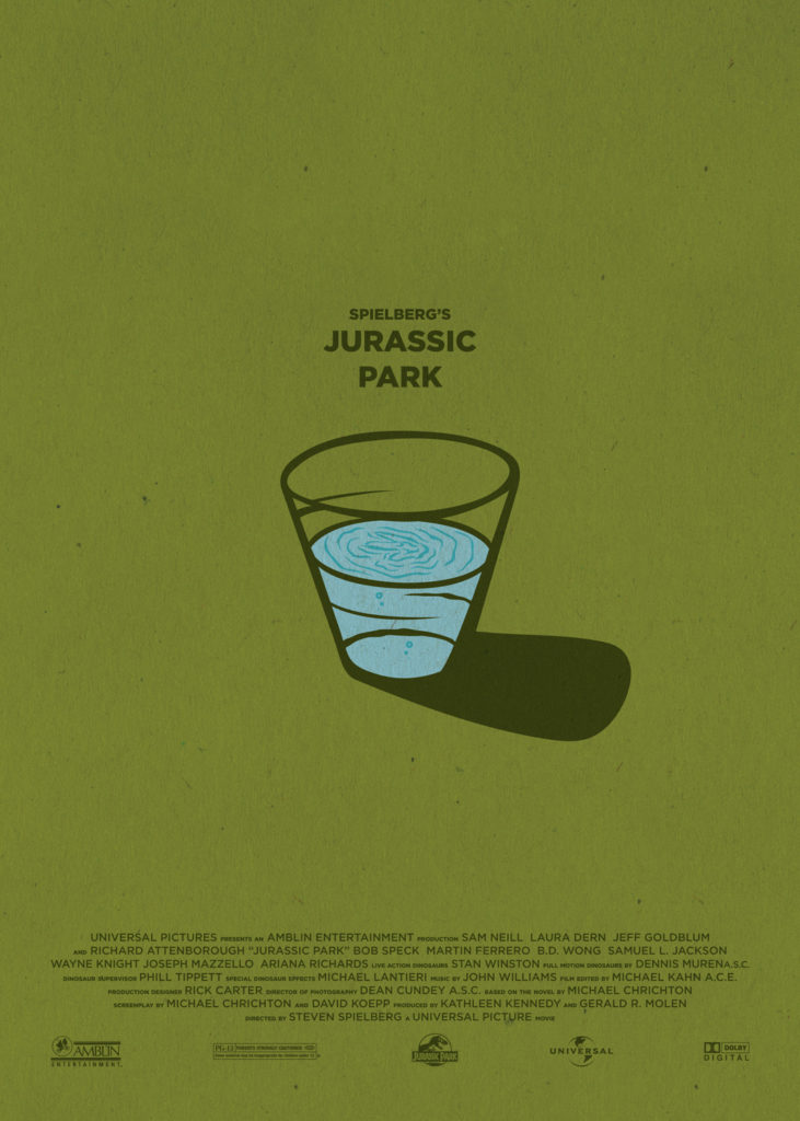 Jurassic Park, by Steven Spielberg. Background green as a dinosaur, in the centre a glass full of water. The vibrations of the ground create ripples in the water which have the shape of a dinosaur's footprint, and this is a clear reference to one of the most famous scenes of this movie. In the bottom part of the poster there are the names of the production and the logos of the producers.